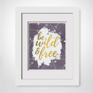 Be Wild And Free-Real Gold Foil Print,Tribal Nursery, Baby Tribal Art,Woodland Nursery, Baby Shower Gift For Her Arrows Decor