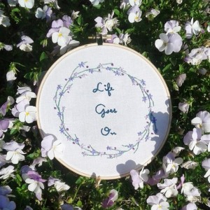 Life Goes On Hand Embroidery Hoop- Wall Art (6 inch)