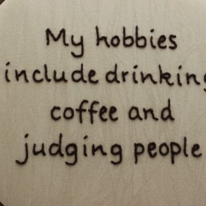 "Funny Life Quote ""My Hobbies Include Drinking Coffee and Judging People"" Snarky Hand Embroidered Hoop Art."