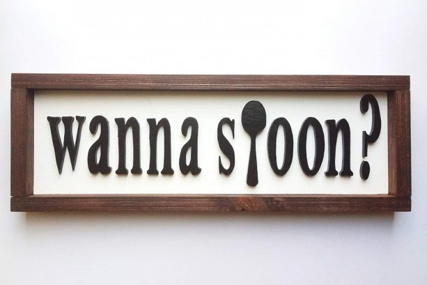 Wanna Spoon? Wood Sign