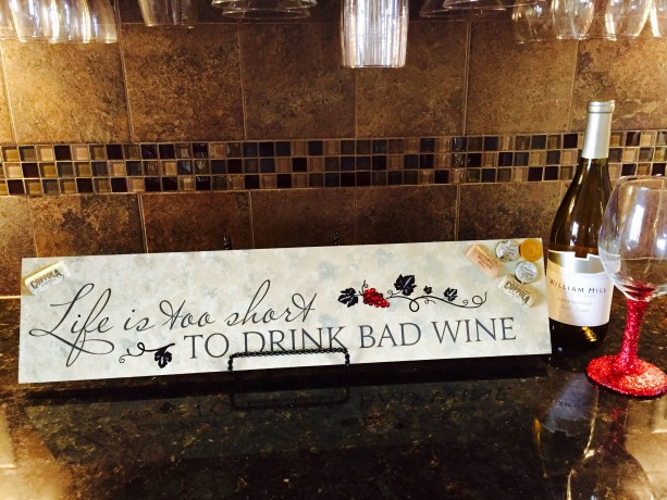 Life too short to drink bad wine sign