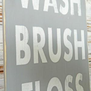 Wash Brush Floss Flush - Distressed Wood Art Sign - Bathroom Sign - Bathroom Decor - Fixer Upper Sign
