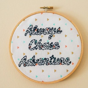 Always Chase Adventure Embroidery Hoop Art