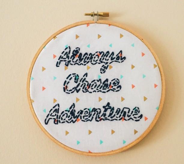 Always Chase Adventure Embroidery Hoop Art