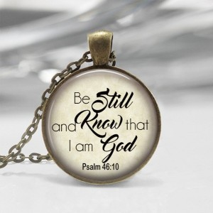 Be still and Know Bible Verse Glass Photo Pendant Religious Jewelry Christian Gift Necklace Bible class Ladies Retreat Psalm 46:10