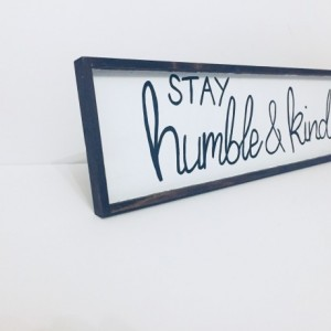 Stay Humble and Kind Sign