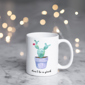 Don't Be A Prick - Coffee Mug