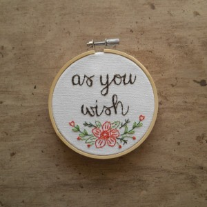 """As You Wish"" Princess Bride Quote - Hand Embroidered Hoop Art - Orange"