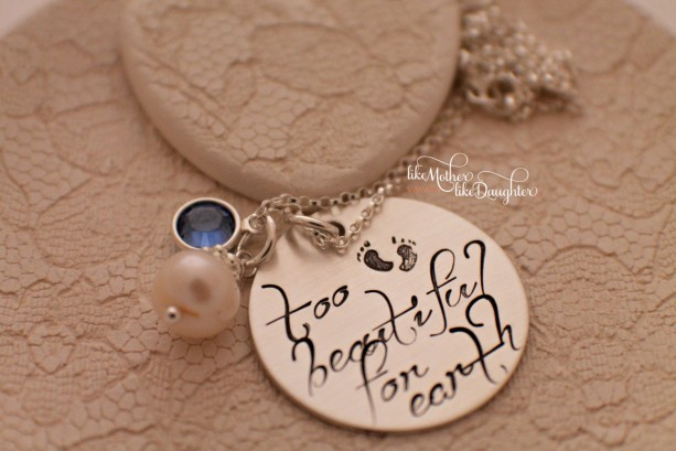 Hand Stamped Jewelry - Sterling Silver Too Beautiful for Earth - Memorial Necklace Baby Loss Necklace - Custom Loss Miscarriage Rememberance
