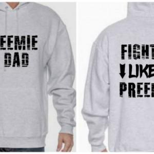Fight Like A Preemie sweatshirt (dad)