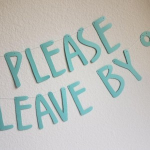 Please Leave By 9 Banner