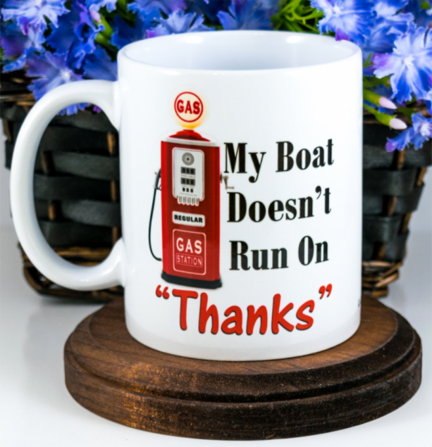 11 Oz. Boating Mug | Funny Mugs | My Boat Doesn't Run on Thanks