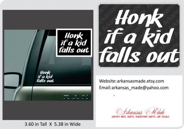Honk if a kid falls out decal, funny car decal, truck decal,  car decal, funny sticker, honk if the kids fall out, funny decal