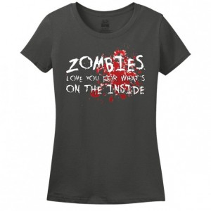 Zombies Love You for What's on the Inside -- Ladies T-Shirt - Funny - Halloween