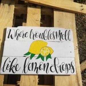 Where troubles melt like lemon drops sign, lemon decor, yellow kitchen sign, rustic farmhouse kitchen, somewhere over the rainbow lemon sign