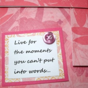 Set of 2 matching Inspirational Card, Live for the moments you can't put into words... #7520