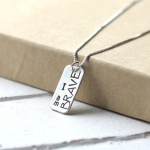 I Am Brave Hand Stamped Silver Necklace