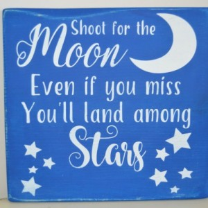 "Sign ""Shoot for the Moon..."""