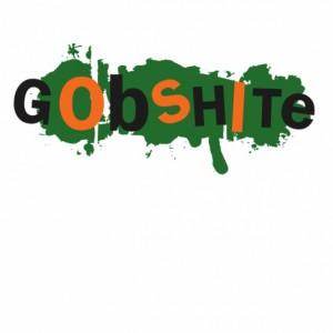 Gobshite T-Shirt