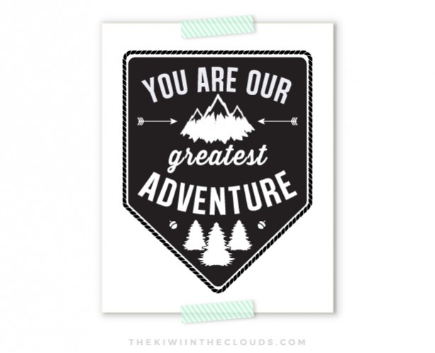 You Are Our Greatest Adventure Nursery Art Printable