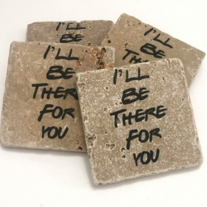 FRIENDS I'll be there for you Natural Stone Coaster Set of 4 with Full Cork Bottom Friends Show Friends TV Show
