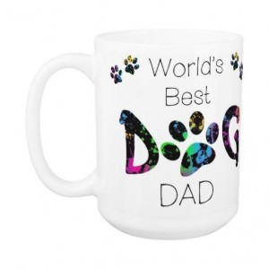 Dog Dad Coffee Mug 15A - Fathers Day Dog Mug - Worlds Best Dog Dad - Dog Lover Gift - Gift for Dad - Gift for Dog Lover - Pet Lovers