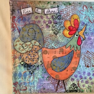 Mixed media rooster rise and shine