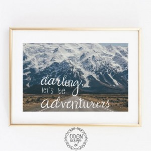 "Adventure Quote Poster ""Darling, Let's be Adventurers""  24x36 wall decor mountain, map background"