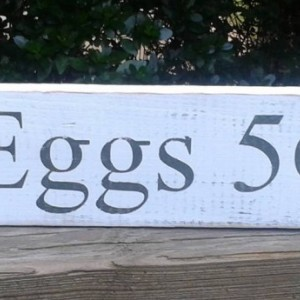 Wood Eggs sign hand painted distressed rustic wood sign.