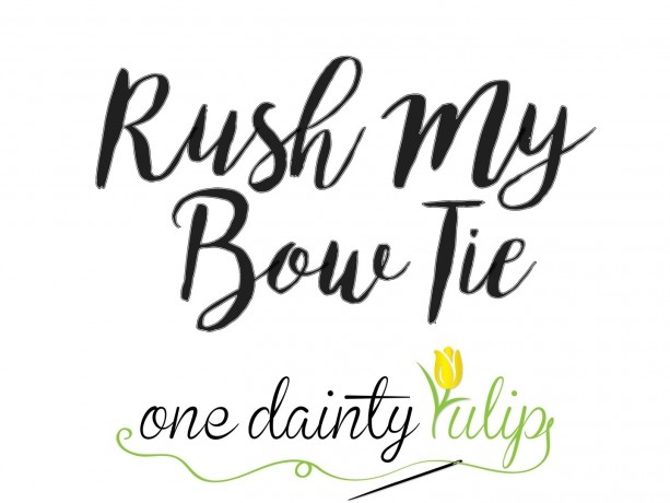 RUSH My Bow Tie - Non Refundable