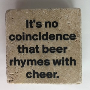 Funny Beer Coasters Its No Coincidence That Beer Rhymes With Cheer Set of 4 Natural Stone Coasters