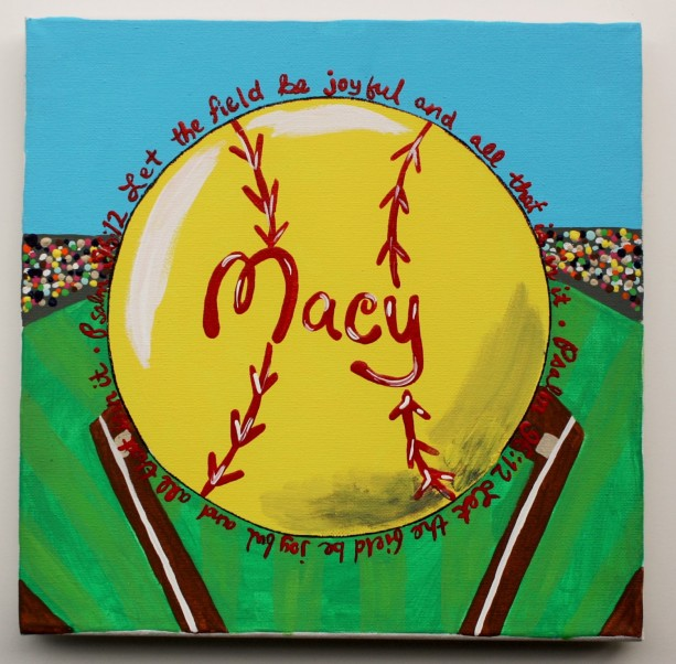 """Softball Art -- Bible Verse Psalms 96:12 """"Let the field be joyful and all that is in it."""" Size 8""""x8"""""""