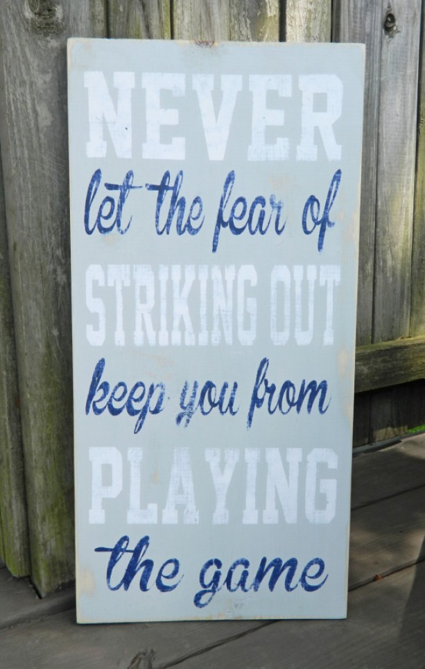 Never Let The Fear Of Striking Out Keep You From Playing The Game - Distressed Wood Sign - Babe Ruth - Man Cave - Little Boy