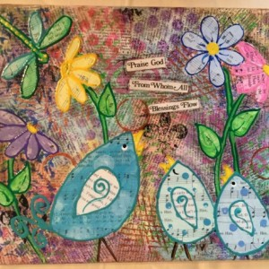 Mixed media, praise God, Mommie bird with 2 baby birds