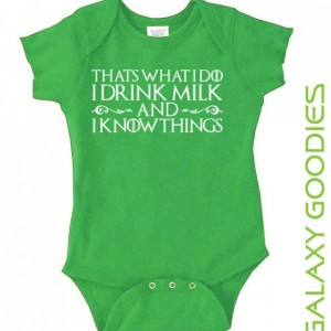 That's What I Do, I Drink Milk and I Know Things - Game of Thrones Onesie