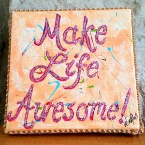 Make Life Awesome - WordPearl™