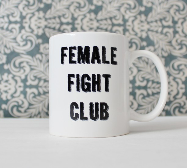 Female Fight Club - inspired by Bridesmaids movie - coffee cup, mug, pencil holder - Ready to Ship