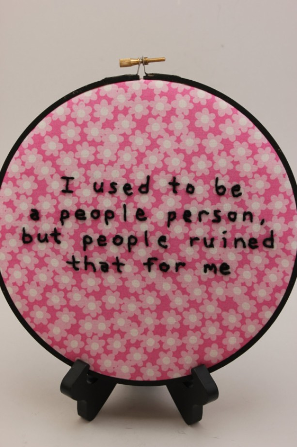 """Misanthropic """"I used to be a people person, but people ruined that for me."""" 8 Inch Hoop, Hand Embroidered Hoop Art. Modern Wall Hanging."""