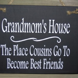 Grandmom's House The Place Cousins Go To Become Best Friends Wood Vinyl Sign Country Cottage Home Decor Door Hang Fun Whimsical Plaque Gift