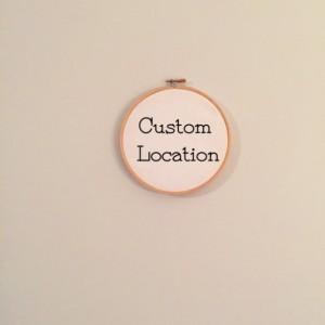 Custom Location Embroidery Hoop Art Wall Hanging