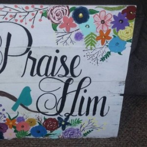 Praise Him handpainted pallet sign with flowers, wooden praise him christian home decor, faith wall decor, rustic wood sign, country art