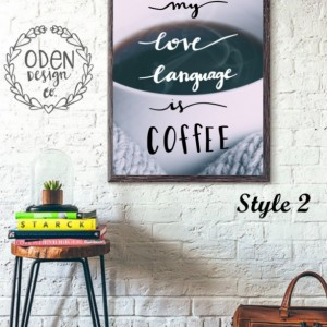 "18x24 ""My Love Language is Coffee "" Coffee Lovers hand-lettered quote poster teacup coffee wall decor"