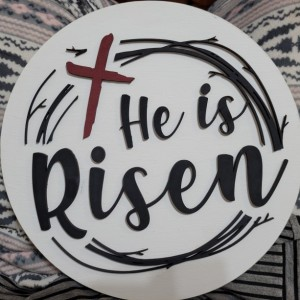 He is Risen 10 inch Home Decor Round