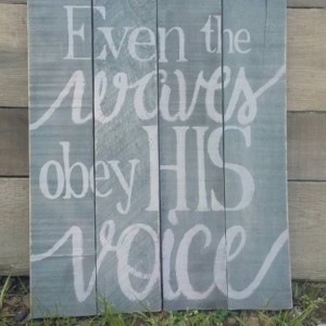 Even the waves obey HIS voice rustic handpainted pallet sign, beach theme wall decor, coastal home painting, bathroom, sun room, pallet art