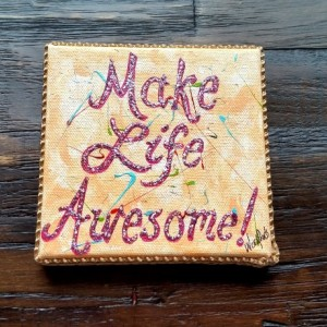 Make Life Awesome - WordPearl™
