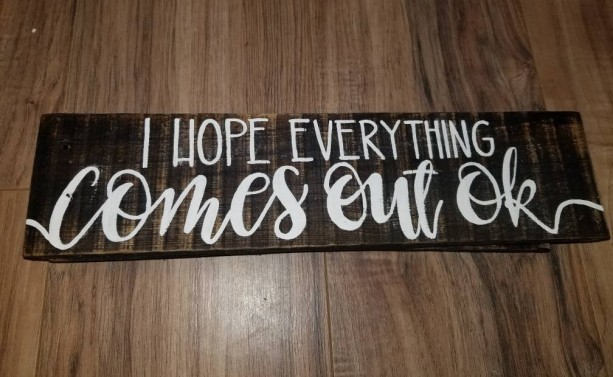 I hope everything comes out ok sign, funny bathroom sign, bathroom rustic farmhouse decor, small wood sign bathroom humor, nice poop