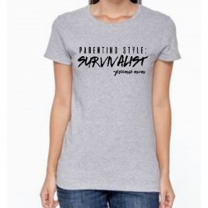 Parenting Style: Survalist -Preemie Mom shirt