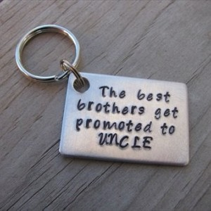 "Uncle Keychain- ""The best brothers get promoted to UNCLE"" Hand Stamped Metal Keychain"