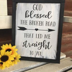 GOD BLESSED THE Broken Road - Wedding Song - Wedding Gift - Anniversary Gift - Blessed Sign - Rustic Decor - Farmhouse Sign - Wedding Sign