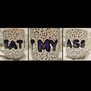 Eat My Ass - Customizable Mug